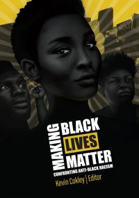 """making black lives matter confronting anti-black racism textbook cover UC Irvine School of Nursing Assistant Professor Dawn Bounds has co-authored a chapter in """"Making Black Lives Matter"""" by Kevin Cokley, publishing fall 2021."""